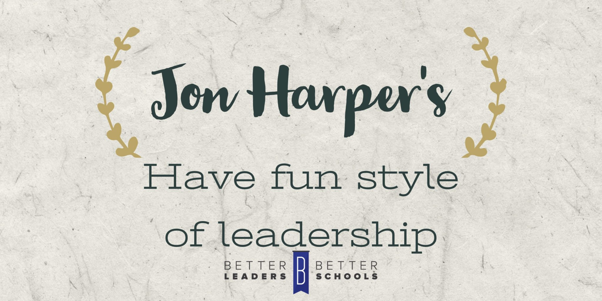 jon harper can teach you  how to have fun as a leader