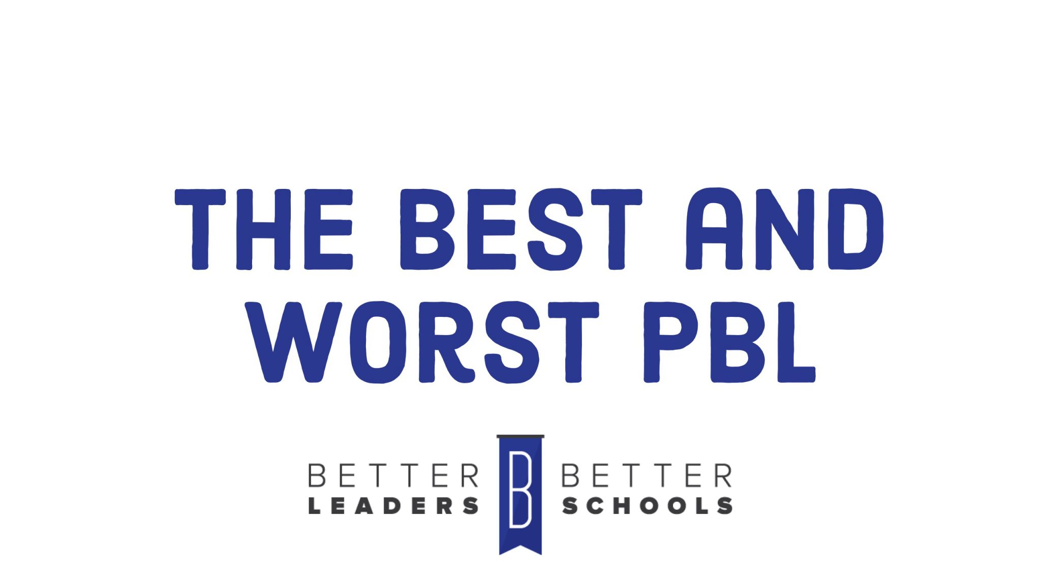 Kyle Wagner: best and worst  PBL projects