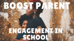 boost parent engagement