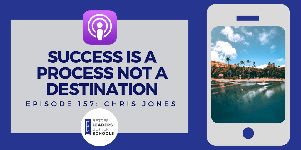 Chris Jones: Success is a Process not a Destination