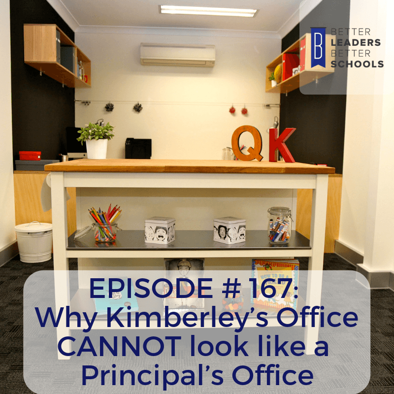 Why Kimberley's office CANNOT look like a principal's office