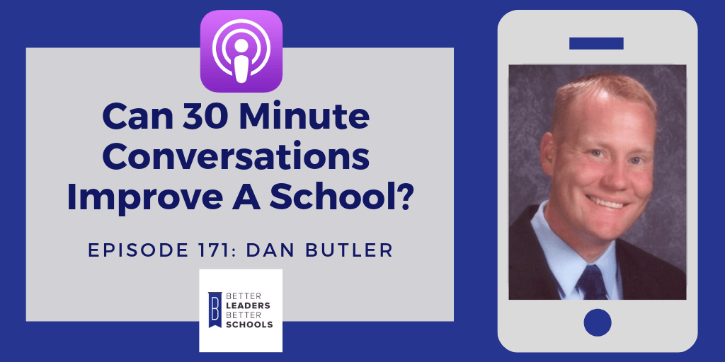 Dan Butler: Conversations to Improve a School