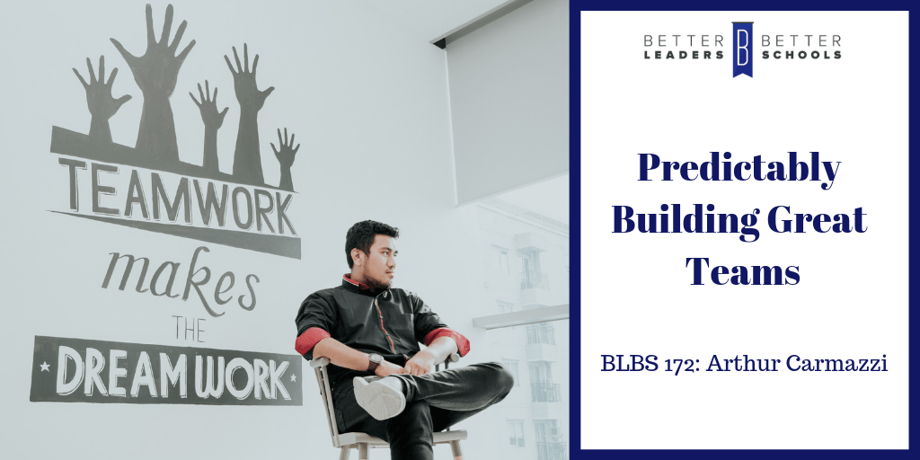 BLBS Episode 172 Building Great Teams