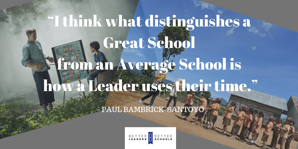 BLBS Paul Bambrick-Santoyo: what distinguishes a great school from an average school is how a leader uses their time